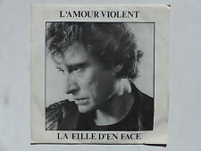 45 tours JOHNNY HALLYDAY l'amour violent , la fille d'en face 814665-7