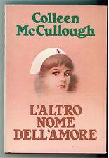 MC CULLOUGH COLLEEN L'ALTRO NOME DELL'AMORE CLUB DEL LIBRO 1982 ROMANZI ROSA