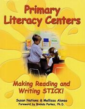 Primary Literacy Centers : Making Reading and Writing Stick!