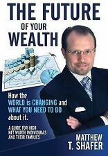 The Future of Your Wealth: How the World Is Changing and What You Need to Do abo
