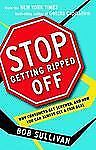 Stop Getting Ripped Off: Why Consumers Get Screwed, and How You Can Al-ExLibrary