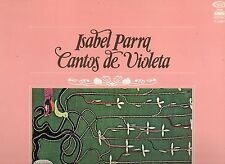 ISABEL PARRA disco LP 33 g CANTOS DE VIOLETA stampa SPAGNOLA 1977 MADE in SPAIN