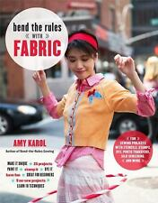 Bend the Rules with Fabric: Fun Sewing Projects with Stencils, Stamps,-ExLibrary