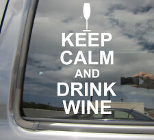 Keep Calm And Drink Wine - Funny Humor Vinyl Die-Cut Decal Window Sticker 03004