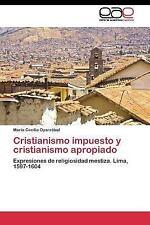 Cristianismo Impuesto y Cristianismo Apropiado by Oyarzabal Maria Cecilia...