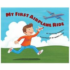 My First Airplane Ride by Patricia Hubbell (2013, Paperback)