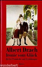 """Albert Drach - """" Ironie vom GLÜCK - Kleine Protokolle und Erzählungen """" gebunden"""