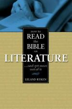 How to Read the Bible as Literature by Ryken, Leland, Good Book