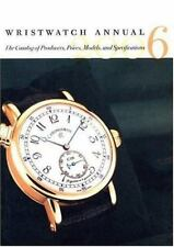 Wristwatch Annual 2006: The Catalog Of Producers, Prices, Models And Specificati