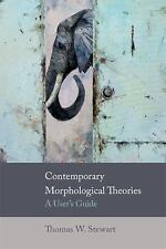 Contemporary Morphological Theories : A User's Guide by Thomas W. Stewart...