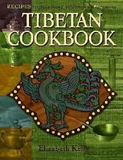Tibetan Cooking: Recipes for Daily Living, Celebration, and Ceremony by Kelly,