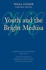 Youth and the Bright Medusa (Willa Cather Scholarly Edition)