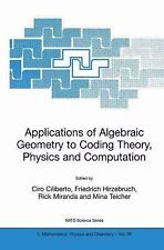 Nato Science Series II Ser.: Applications of Algebraic Geometry to Coding...