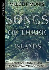 Songs of Three Islands: A Story of Mental Illness in an Iconic America-ExLibrary