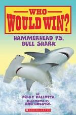 Hammerhead Vs. Bull Shark (Who Would Win?) by Jerry Pallotta, Good Book