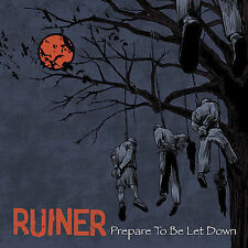 Prepare To Be Let Down 2007 by Ruiner