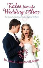 Tales from the Wedding Altar by Rev. James E. (Jimmy Mac) McNamara (2013,...