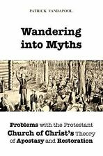 Wandering into Myths : Problems with the Protestant Church of Christ's Theory...