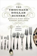 The Thousand Dollar Dinner: America's First Great Cookery Challenge  (ExLib)