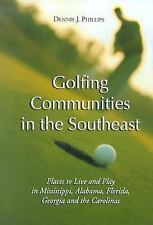 Golfing Communities In The Southeast: Places To Live And Play In Missi-ExLibrary