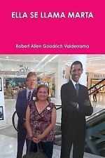 Ella Se Llama Marta by Robert Allen Goodrich Valderrama (2014, Paperback)