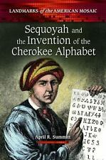 Sequoyah and the Invention of the Cherokee Alphabet (Landmarks of the American M