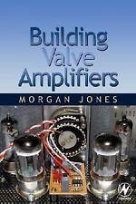 Building Valve Amplifiers, Jones, Morgan, Acceptable Book