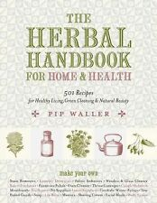 The Herbal Handbook for Home and Health : 501 Recipes for Healthy Living,...