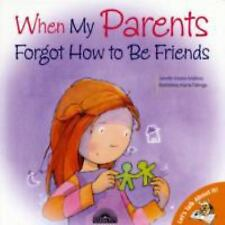 When My Parents Forgot How to Be Friends (Let's Talk about It!)-ExLibrary