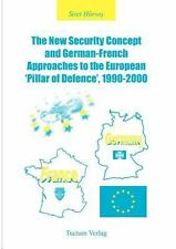 The New Security Concept and German-French Approaches to the European 'Pillar...