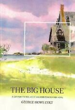 The Big House: A Century in the Life of an American Summer Home-ExLibrary