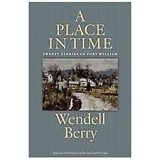 A Place in Time: Twenty Stories of the Port William Membership, Berry, Wendell,