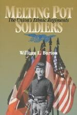 Melting Pot Soldiers: The Union Ethnic Regiments (The North's Civil War) Burton