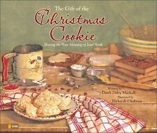 The Gift of the Christmas Cookie: Sharing the True Meaning of Jesus' B-ExLibrary