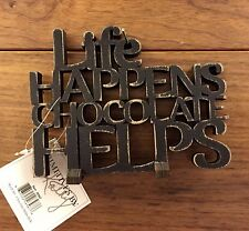 LIFE HAPPENS CHOCOLATE HELPS wooden word art 5 x 3-3/4 Primitives by Kathy