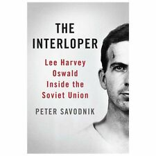 The Interloper: Lee Harvey Oswald Inside the Soviet Union-ExLibrary