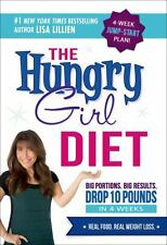 The Hungry Girl Diet: Big Portions. Big Results. Drop 10 Pounds in 4 Weeks, Lill