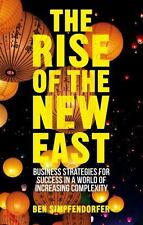 The Rise of the New East : Business Strategies for Success in a World of...