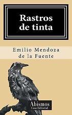 Rastros de Tinta by Emilio de la Fuente (2015, Paperback)