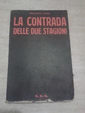 Silvestro Volta - LA CONTRADA DELLE DUE STAGIONI - 1961 - 1° Ed. S.E.E.