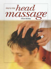 Massage for Head, Neck and Shoulders (Step-by-Step), Eileen Bentley
