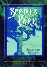 SERIALS IN THE PARK:, NORTH AMERICAN SERIALS INTEREST GROUP, PATRICIA S. FRENCH,
