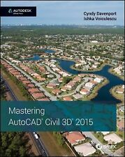 Mastering Autocad Civil 3D 2015 : Autodesk Official Press by Ishka Voiculescu...