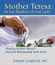 Mother Teresa: In the Shadow of Our Lady, Joseph Langford, Good Book