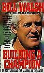 Building a Champion : On Football and the Making of the 49ers by Glenn Dickey...