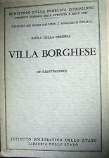Della Pergola: Villa Borghese - Roma ed. poligrafico 1964