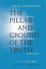 The Pillar and Ground of the Truth : An Essay in Orthodox Theodicy in Twelve...