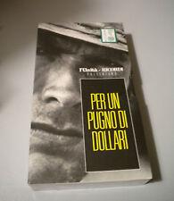 PER UN PUGNO DI DOLLARI - Leone - Unità e Ricordi - VHS - NUOVA sigillata