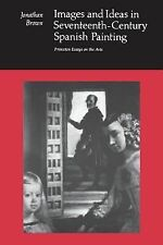 Princeton Essays on the Arts: Images and Ideas in Seventeenth-Century Spanish...