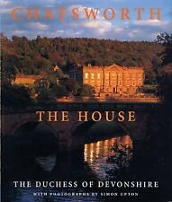 Chatsworth : The House by Dowager Duchess of Devonshire Publishing Staff...
